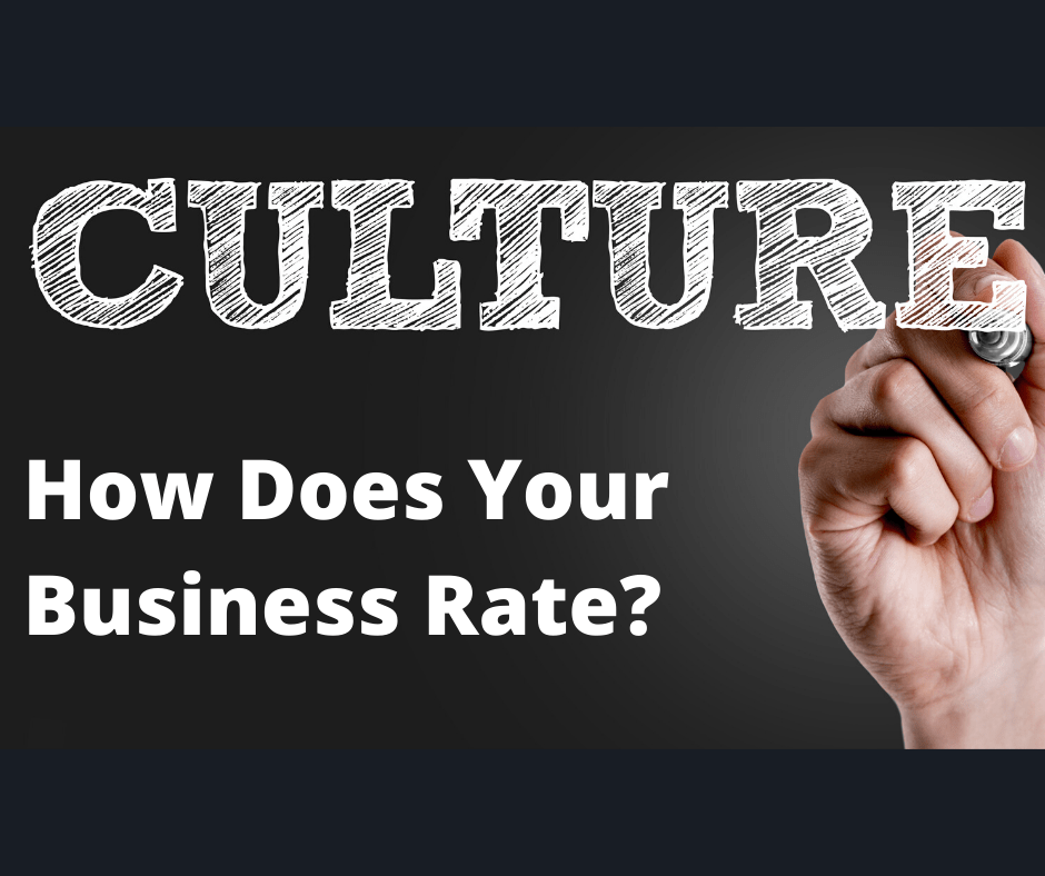 Culture - How Does Your Business rate?
