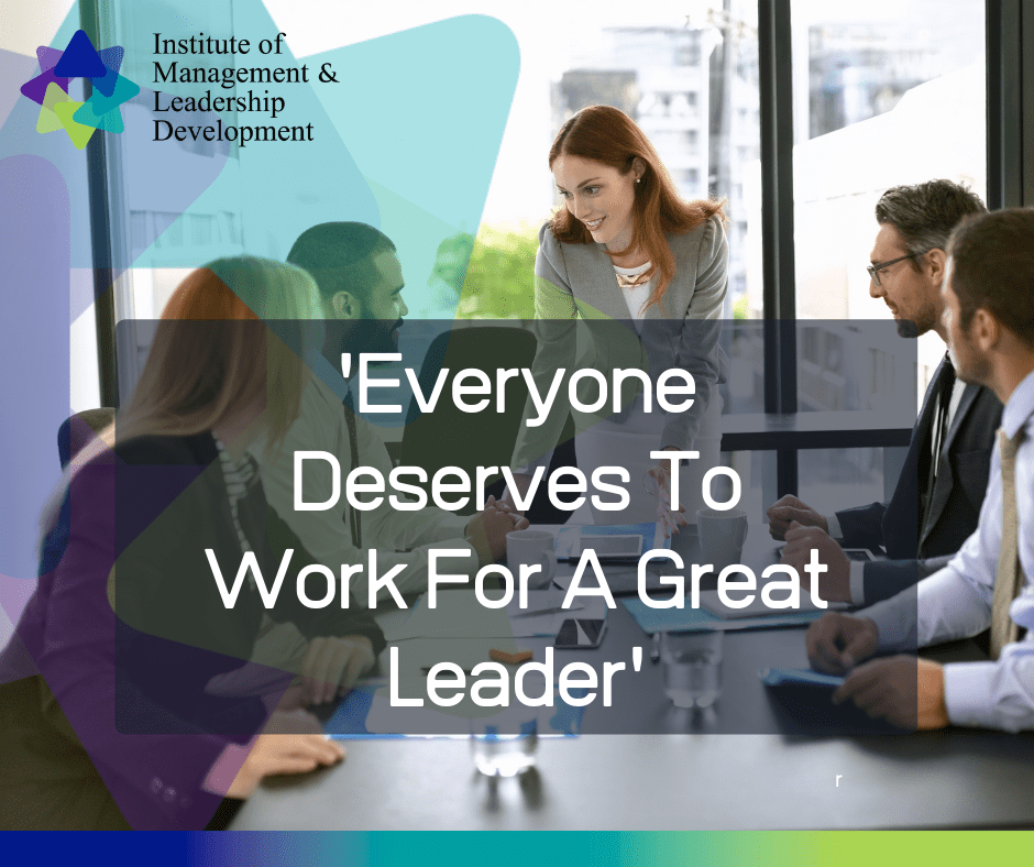 Everyone Deserves to Work for a Great Leader