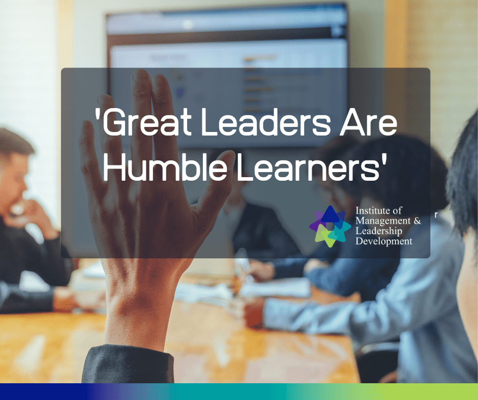 Great Leaders Are Humble Learners