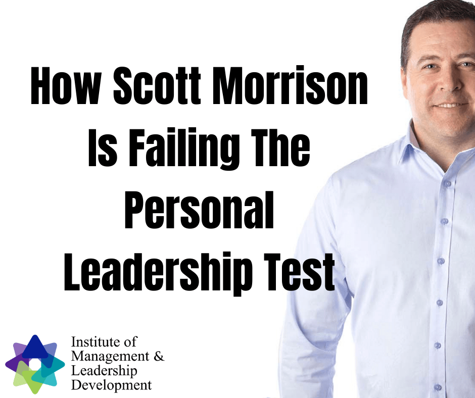 How Scott Morrison is failing the personal leadership test