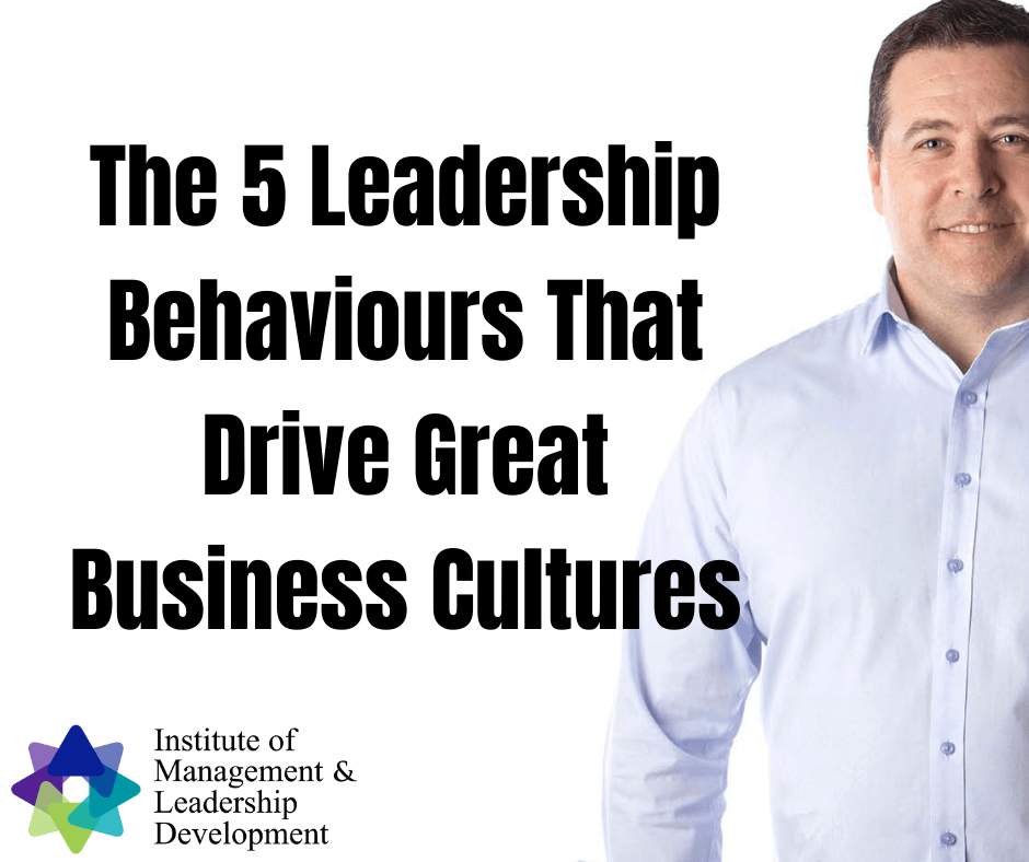 The 5 Leadership Behaviours That Drive Great Business Cultures
