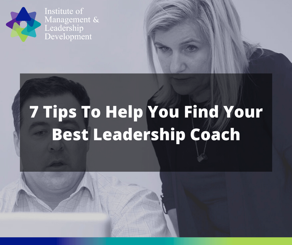 7 Tips To Help You Find Your Best Leadership Coach