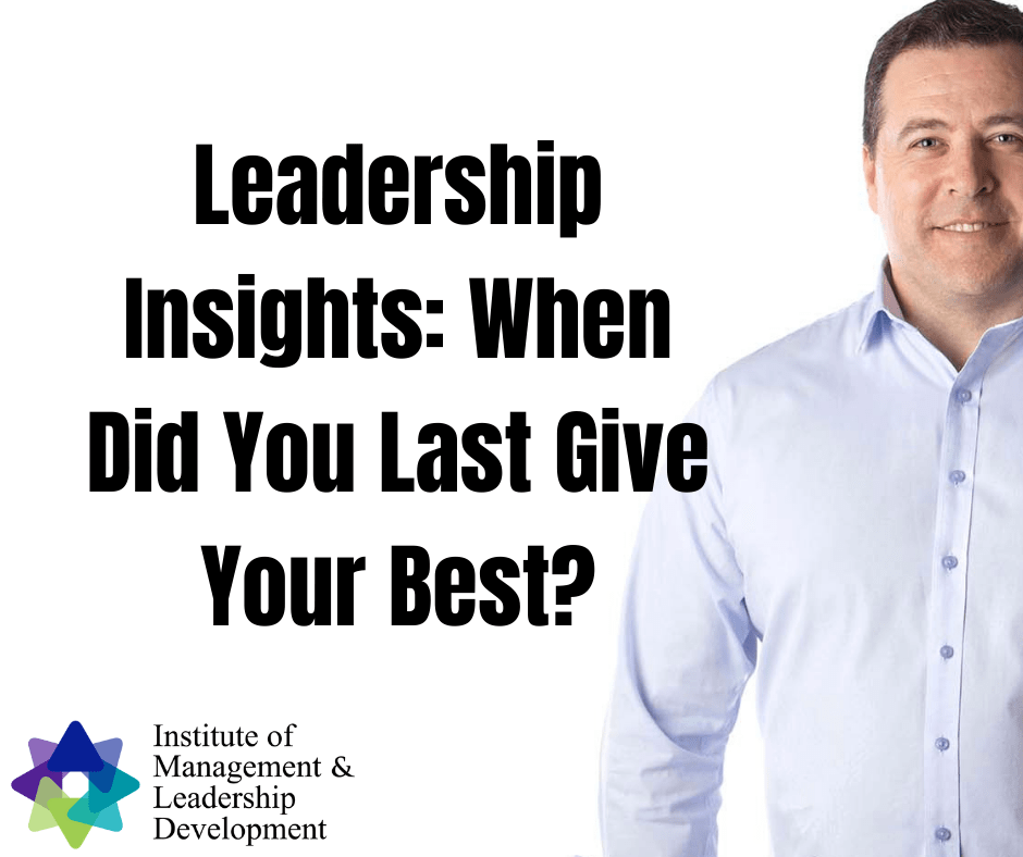 Leadership Insight: When did you last give your best?