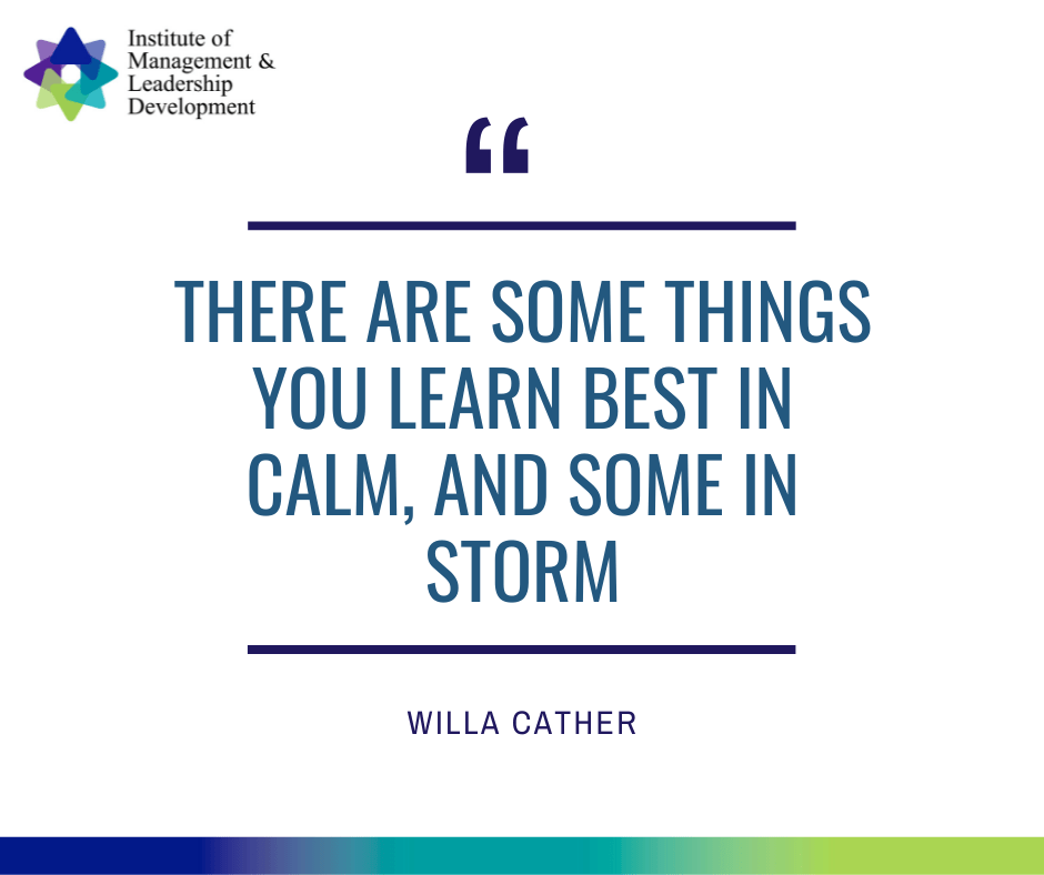 Leadership Quotes - Calm and Storm - Will Cather
